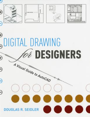 Digital Drawing for Designers A Visual Guide to Autocad