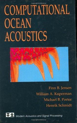 Computational Ocean Acoustics (Modern Acoustics and Signal Processing)