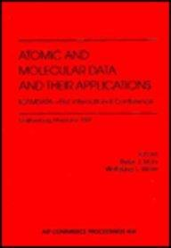 Atomic and Molecular Data and Their Applications: First International Conference (AIP Conference Proceedings)