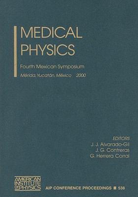 Medical Physics Fourth Mexican Symposium Merida, Yucatan, Mexico 1-4 March 2000