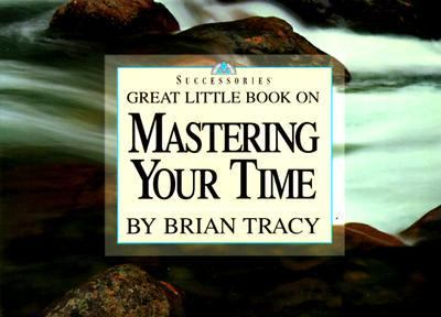Great Little Book on Mastering Your Time