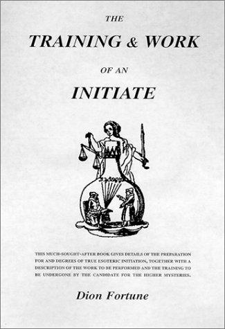 The Training & Work of an Initiate