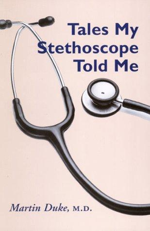 Tales My Stethoscope Told Me