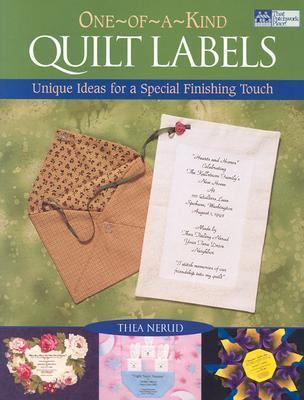 One-Of-A-Kind Quilt Labels Unique Ideas for a Special Finishing Touch
