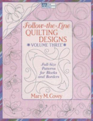 Follow The Line Quilting Designs Mary Covey : Follow-the-Line Quilting Designs, Volume 3 Rent 9781564778178 1564778177
