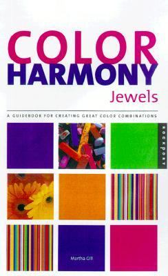 Color Harmony Jewels A Guidebook for Creating Great Color Combinations
