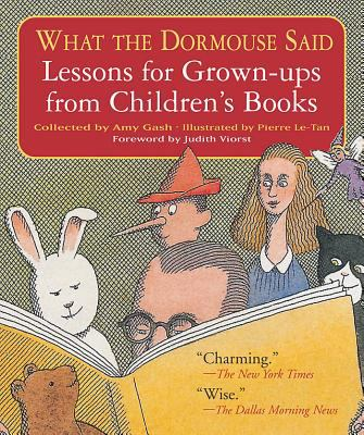 What the Dormouse Said Lessons for Grown-Ups from Children's Books