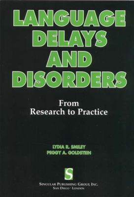 Language Delays and Disorders From Research to Practice
