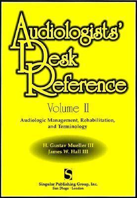 Audiologists Desk Reference