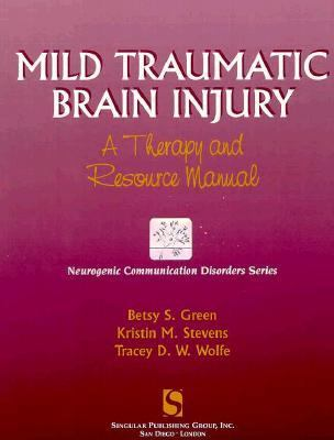 Mild Traumatic Brain Injury A Therapy and Resource Manual