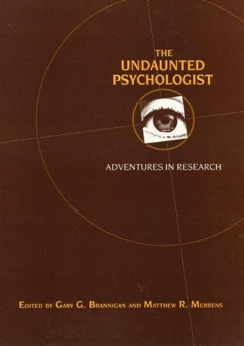 The Undaunted Psychologist: Adventures in Research