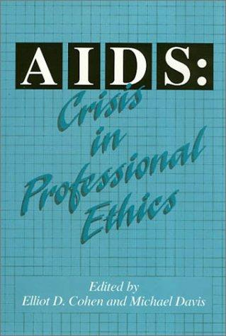 AIDS: Crisis in Professional Ethics