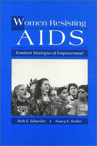 Women Resisting AIDS: Feminist Strategies of Empowerment (Health Society And Policy)