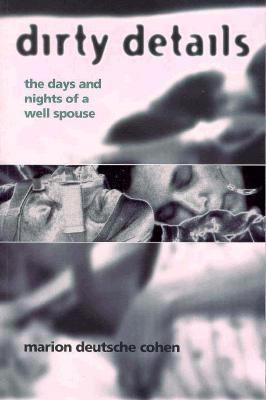 Dirty Details The Days and Nights of a Well Spouse