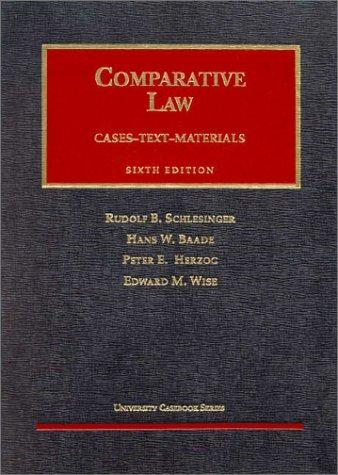 Schlesigner, Baade, Herzog and Wise's Comparative Law, 6th (University Casebook Series)