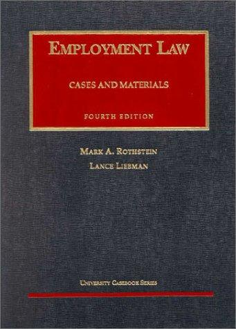 Employment Law, Fourth Edition (University Casebook Series)