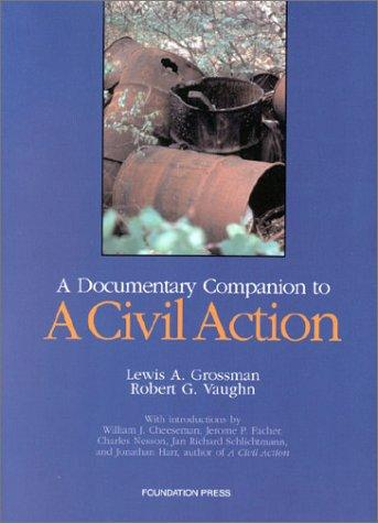 A Documentary Companion to a Civil Action: Wi Notes, Comments, and Questions