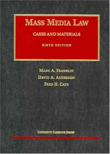 Mass Media Law: Cases and Materials, Sixth Edition (University Casebook)
