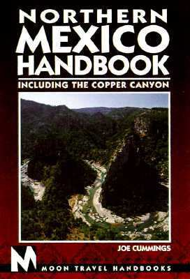 Moon Handbooks: Northern Mexico - Joe Cummings