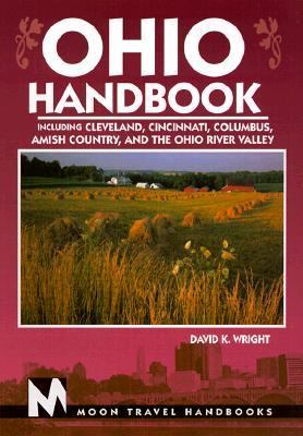 Ohio Handbook Including Cleveland, Cincinnati, Columbus, Amish Country, and the Ohio River Valley