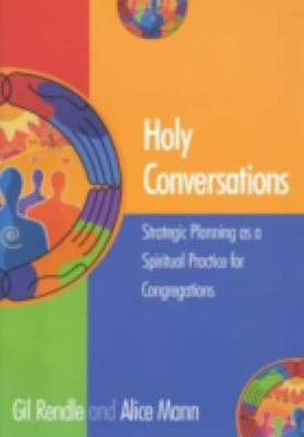 Holy Conversations Stategic Planning As A Spiritual Practice For Congregations