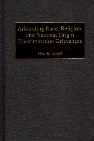 Arbitrating Race, Religion, and National Origin Discrimination Grievances