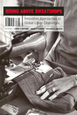 Rising Above Sweatshops Innovative Approaches to Global Labor Challenges