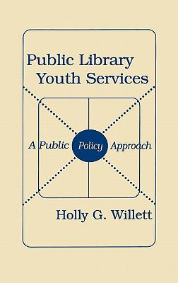 Public Library Youth Services A Public Policy Approach
