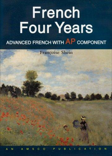 French 4 Years: with AP Component (French Edition)