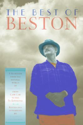 Best of Beston A Selection from the Natural World of Henry Beston from Cape Cod to the St. Lawrence
