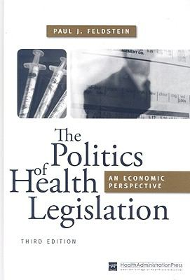 Politics of Health Legislation An Economic Perspective
