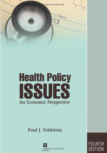 Health Policy Issues: An Economic Perspective, Fourth Edition