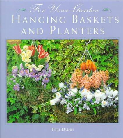 Hanging Baskets and Planters (For Your Garden)