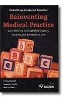 Reinventing Medical Practice: Care Delivery that Satisfies Doctors, Patients and the Bottom Line