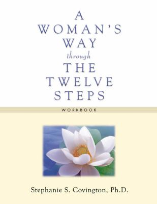 Woman's Way Through the Twelve Steps Workbook