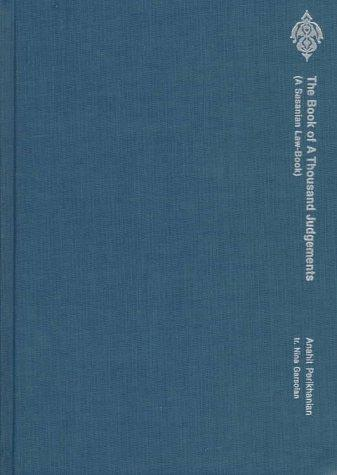 The Book of a Thousand Judgements: (A Sasanian Law-Book) (Persian Heritage Series (Zurich, Switzerland), No 39)