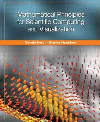Mathematical Principles for Scientific Computing and Visualization