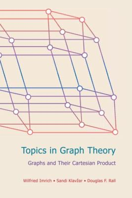 Topics in Graph Theory: Graphs and Their Cartesian Product