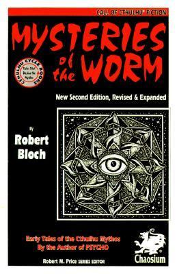 Mysteries of the Worm: Early Tales of the Cthulhu Mythos by the Author of Psycho - Robert Bloch - Paperback - REVISED