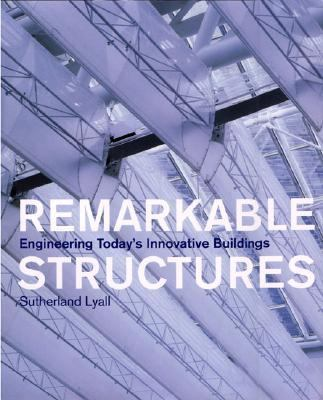 Remarkable Structures Engineering Today's Innovative Buildings