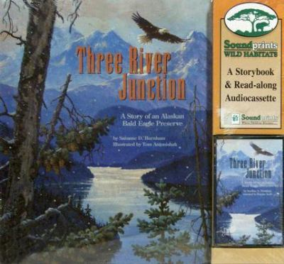 Three River Junction A Story of an Alaskan Bald Eagle Preserve