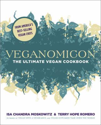 Veganomicon The Ultimate Vegan Cookbook