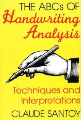 ABCs of Handwriting Analysis - Claude Santoy
