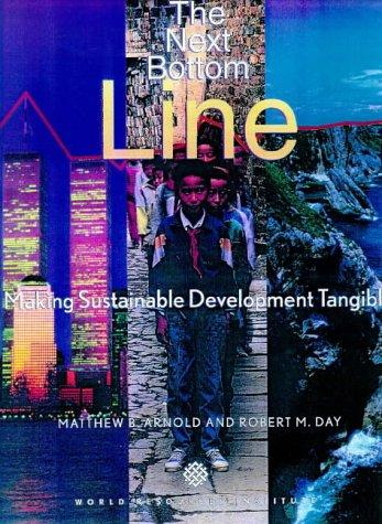 The Next Bottom Line: Making Sustainable Development Tangible (World Resources Institute)