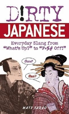 Dirty Japanese Everyday Slang from