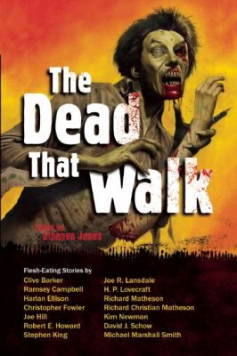 The Dead That Walk: Flesh-Eating Stories