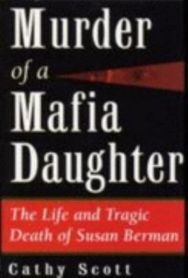 Murder of a Mafia Daughter The Life and Tragic Death of Susan Berman
