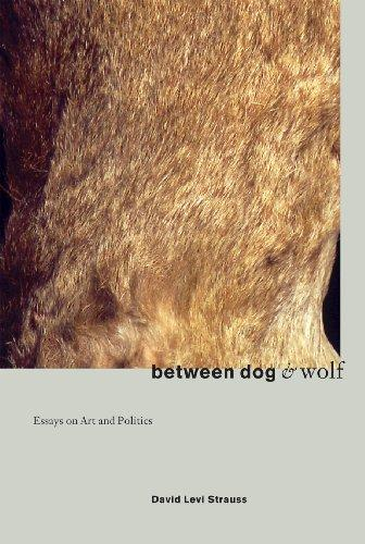 Between Dog and Wolf: Essays on Art & Politics