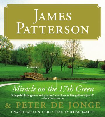 Miracle on the 17th Green by James Patterson Hardcover ISBN 978-0-316-09210-4