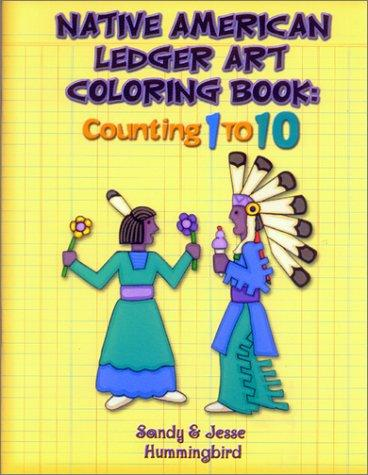 Native American Ledger Art Coloring Book: Counting 1 to 10 (Coloring Books)